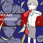 DREAM WORKERS⑤